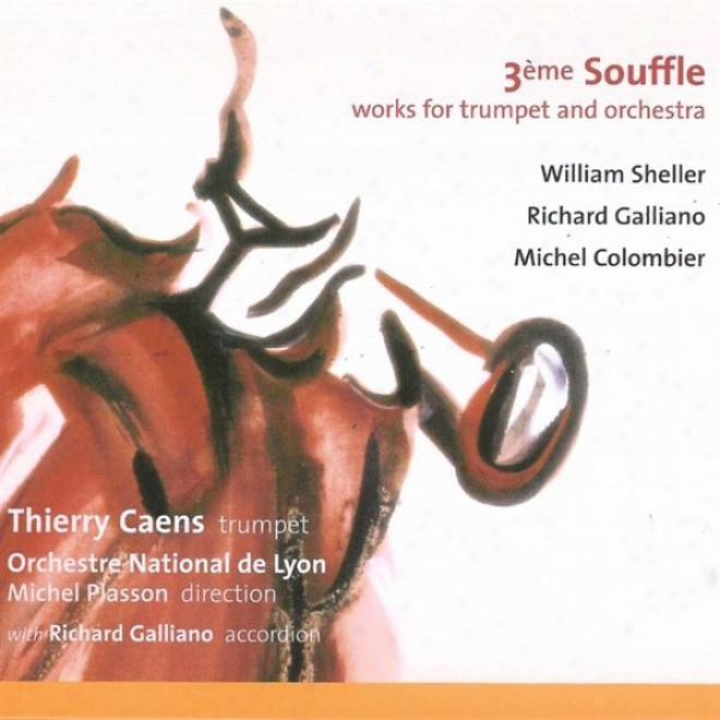 3ã¸me Souffle - Ferment For Trumpet And Orchestra (wiliiam Sheller - Richard Galliano - Michel Colombier)
