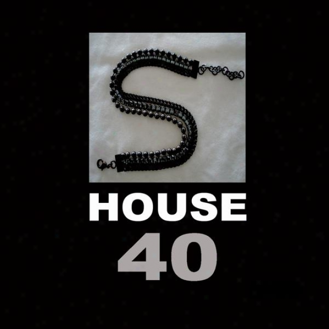 40 House (compilation Of Funky House, Vocal House, Disco House, Soulful & Progressive)