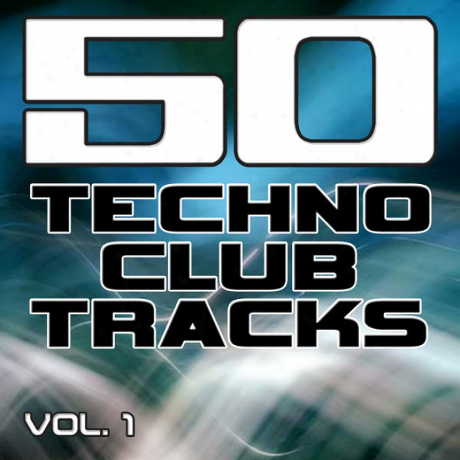 50 Tecnno Club Tracks Vol. 1 - Best Of Techno, Electro House, Trance & Hands Up
