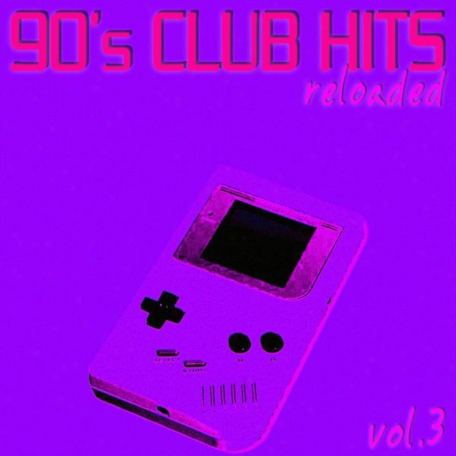 90's Club Hite Reloaded Vol.3 - Best Of Club, Dance, House, Electro And Techno Remix Collectino