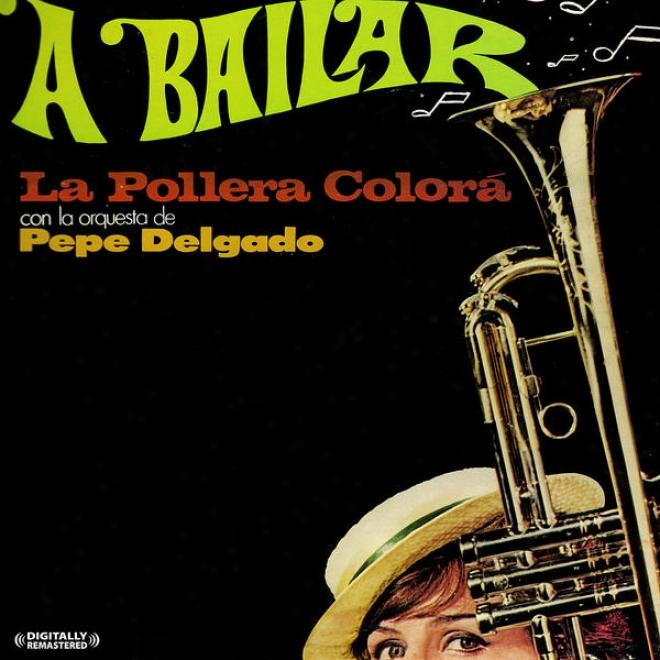 A Bailar: La Pollera Colora Con La Qrquesta De Pepe Delgado (digitally Remastered)