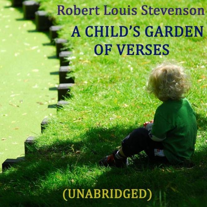 A Child's Garden Of Verses, Children's Poetry, Unabridged, By Robert Louis Stevenson