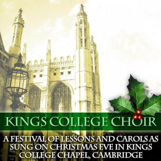 A Festival Of Lessoms And Carols As Sung On Chrustmas Eve In Kings College Chapel, Cambridge