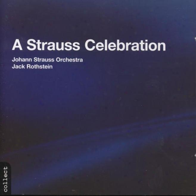 A Strauss Celebration; Tritsch-tratsch-polka, Op 214; Kaiseer Franz Josef Marsch, Op 67