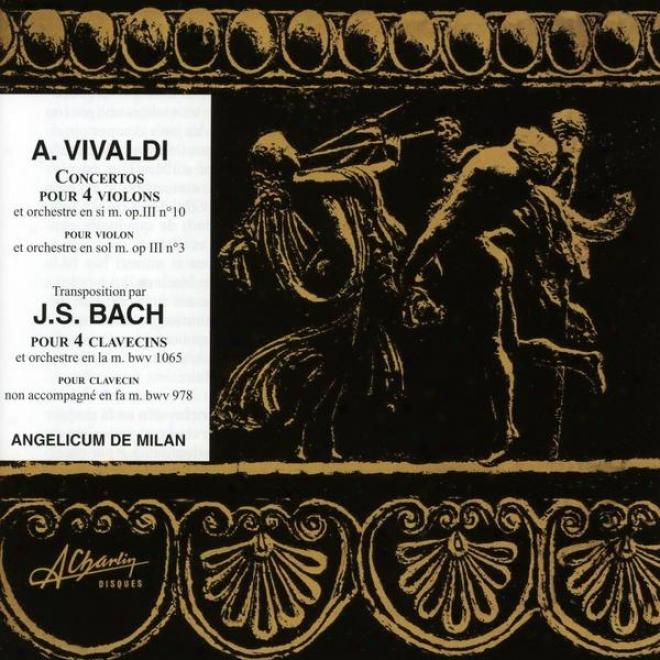 A Vivaldi, Concerto Pour 4 Violons Et Orchestre, Js Bach, Concerto Pour 4 Clavecins Et Orchestre