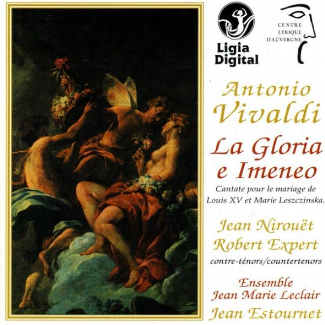 A. Vivaldi, La Gloria E Imeneo, Cantate For The Marriage Of Lois Xv And Marie Leszczinska