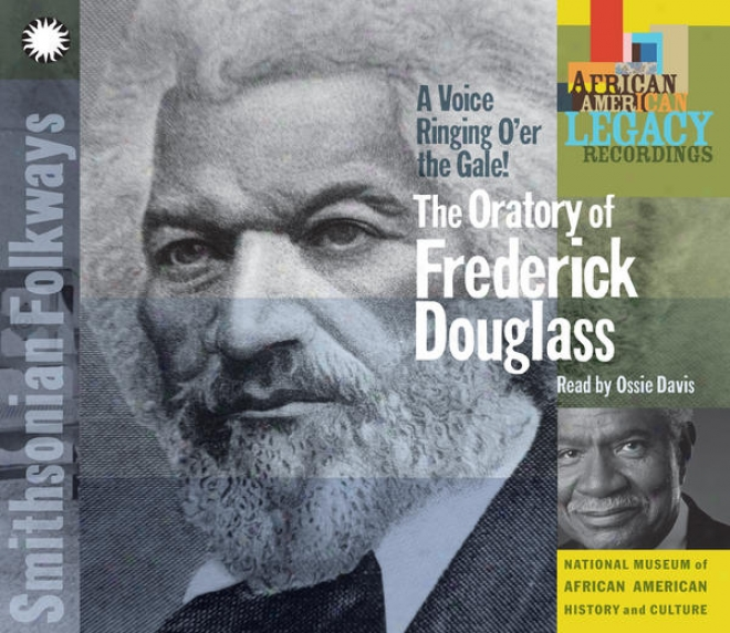 A Voice Ringing O'er The Wind! The Oratory Of Frederick Douglass Read By Ossie Davis
