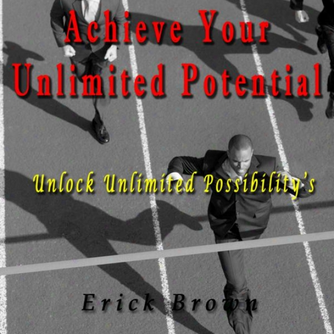 Achieve Your Unlimited Potential And Create Boundless Possibilities Self-hypnosis