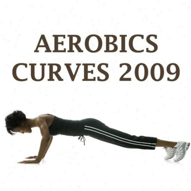 """aerobics Curves 2009 Megamix (fitness, Cardio & Aerobics Sessions) """"even 32 Counts"""