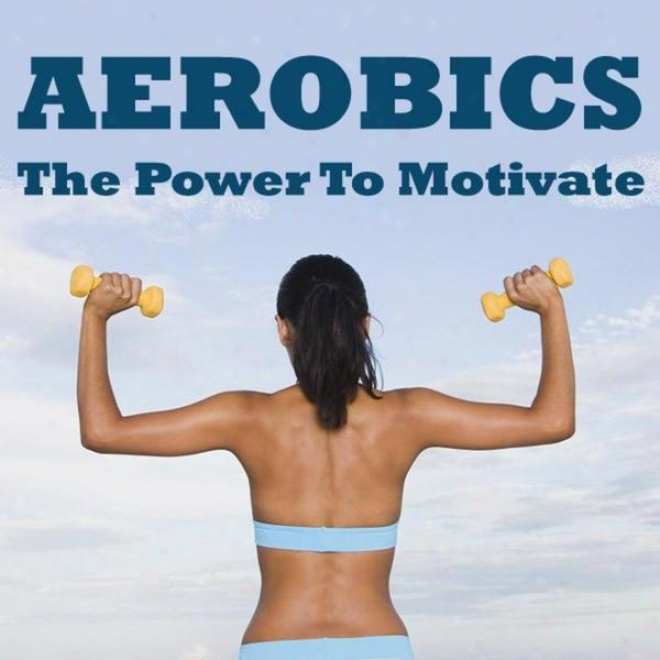 """aerobics - The Power To Motivate Megamix (fitness, Cardio & Aerobic Session) """"even 32 Counts"""