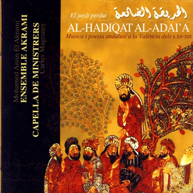 Al-hadiqat Al-adai'a (el Jardã Perdut): Mãºsica I Poesia Andalusã A La Valã¸ncia Dels S. Xii-xiii)