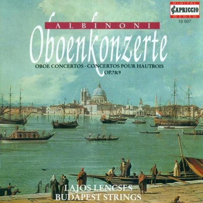 Albinoni, T.g.: Oboe Concertos - Opp. 7, 9 (lencses, Budapest Strings, Botvay)