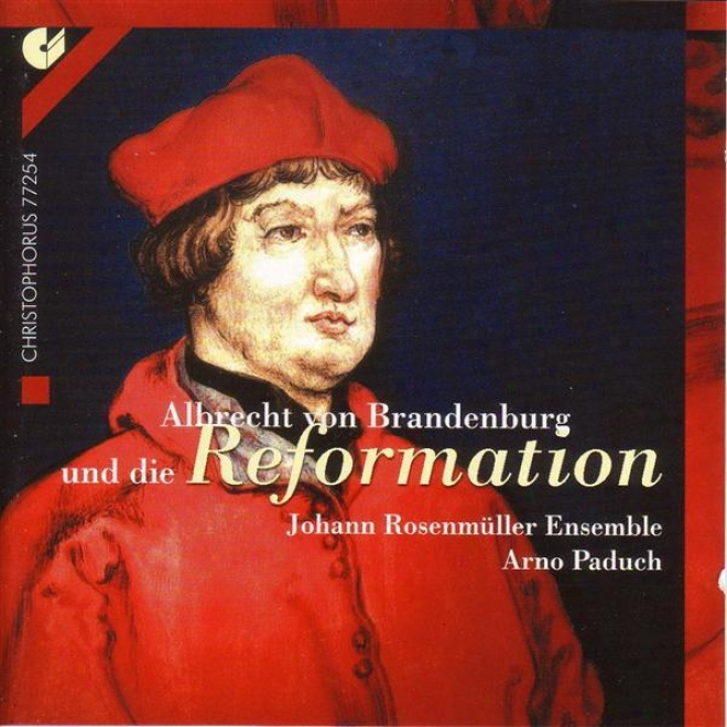 Albrecht Von Brandenburg And The Reformation (johann Rosenmuller Ensemble, Paduch)