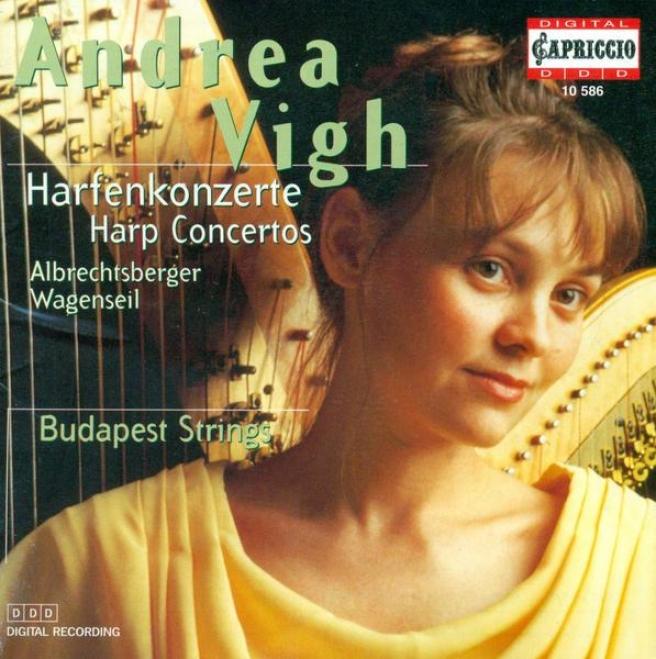 Albrechtsberger, J.g.: Harp Concerto In C Major / Partita In F Major / Wagenseil, G.c.: Harp Concerto In G Major (vigh, Budpest S