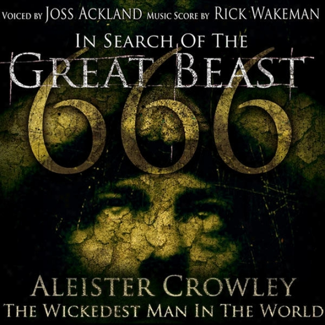 Aleister Crowley - The Wickedest Man In The World - In Search Of The Large Beast 666