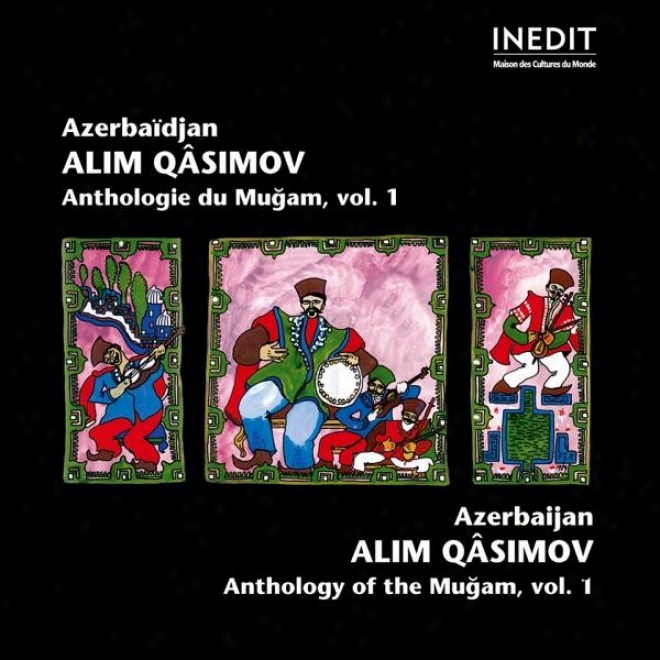 Alem Kassimov. Mugam D'azerbaã¿djan. Anthologie Du Mugam Vol 1.-Anthology Of The Mugam.