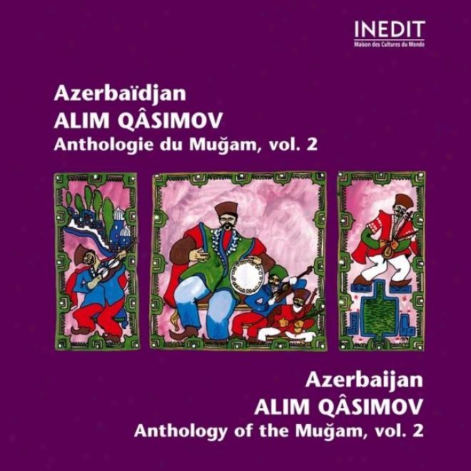 Alem Kassimov. Mugam D'azerbaã¿sjan. Anthologie Du Mugam Vol 2. Anthology Of The Mugam.