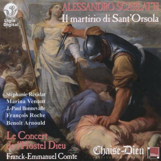 Alessandro Scarlatti, Il Martirio Di Sant'orsola, Recorded By Radio France At La Chaise-dieu