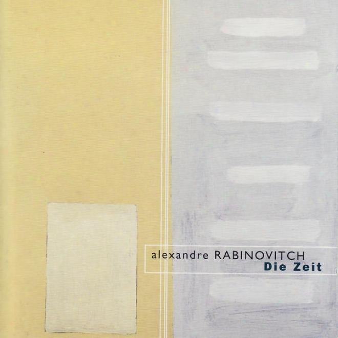 Alexandre Rabinovitch: Die Zeit, Rã©cit De Voyage, Perpetuum Mobile, Musique Expressive