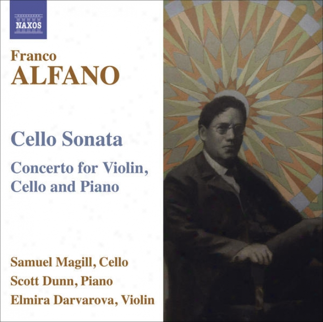 Alfano, F.: Cello Sonata / Concerto For Violin, Small room0 And Piano (magill, Dunn, Darvarova)