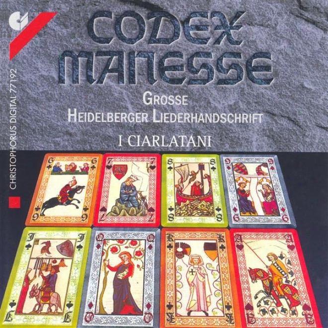 Alfonso X: Cantiga No. 109  /Bernger Von Horheim: Nu Enbeiz Ich Doch Des Trankes Nie / Vaqueiras, R.: Kalenda Maya (codex Manesse)