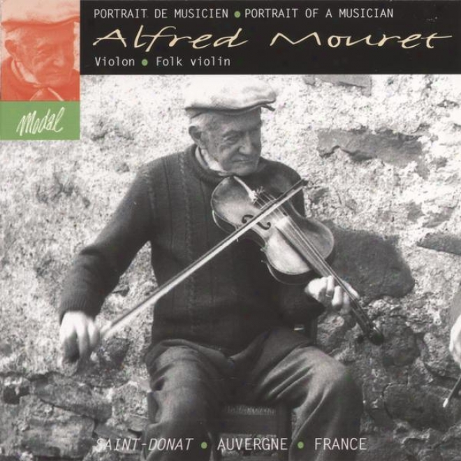 Alfred Mouret, Portrait De Musicien, Portrait Of A Musician, French Folk Violin, Violon Traditionnel