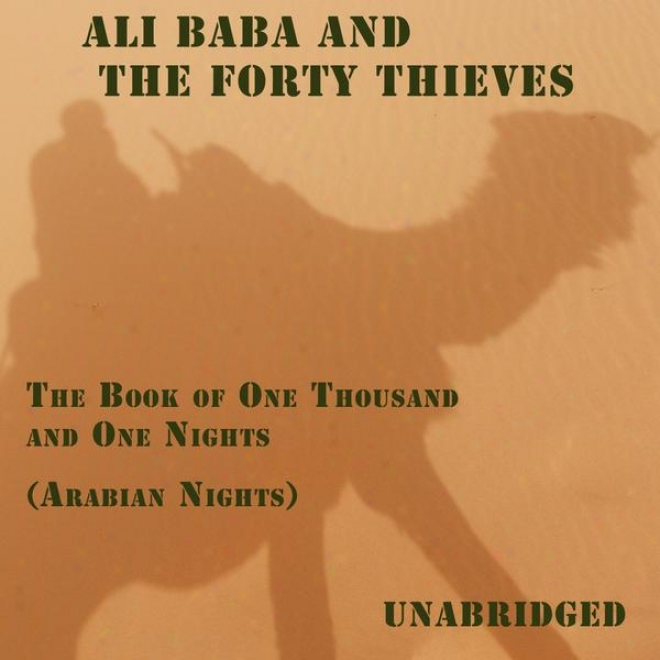 Ali Baba And The Forty Thieves (unabridged), The Book Of One Thousand And One Nights (arabian Nights)