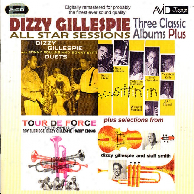 All Star Sessions - Three Classic Albums Plus (wlth Sonny Rollins & Sonny Stitt: Duets / Tour De Force / Sittin� In) (digitally Re