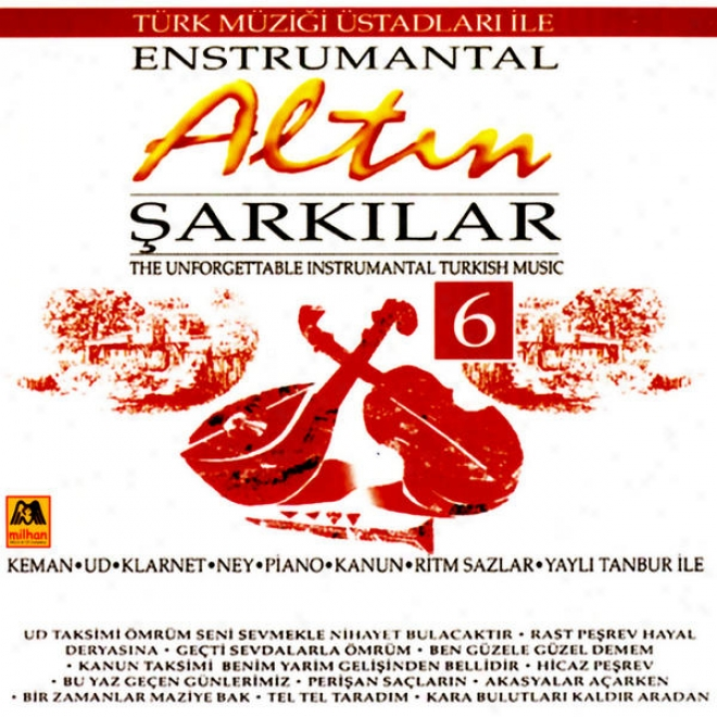 Altin Sarkilar - 6 Enstrumantal (the Unforgettable Instrumental Turkish Music)