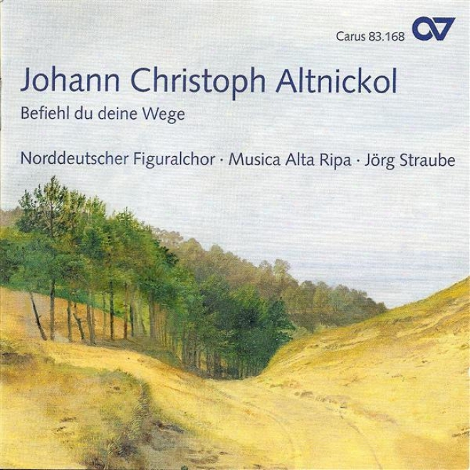 Altnickol, J.: Missa In D Minor / Befiehl Du Deine Wege (north German Figural Choir)