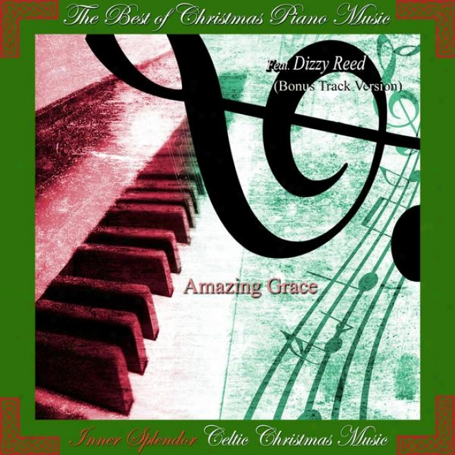 Amazing Grace: The Best Of Christmas Piano Melody Feat. Dizzy Reed (bonus Track Version)