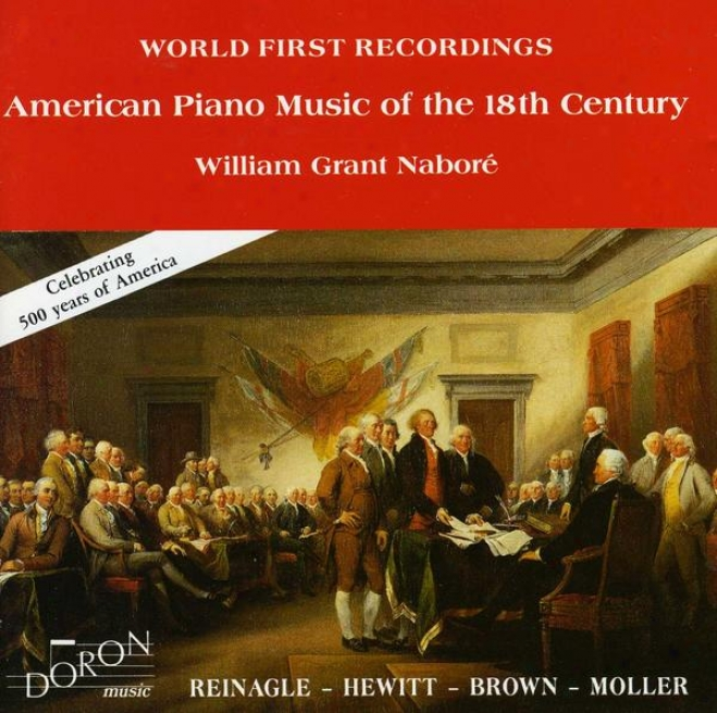 American Piano Music Of The 18th Century: Works Of-Reinagle, Moller, Hewitt And Brown