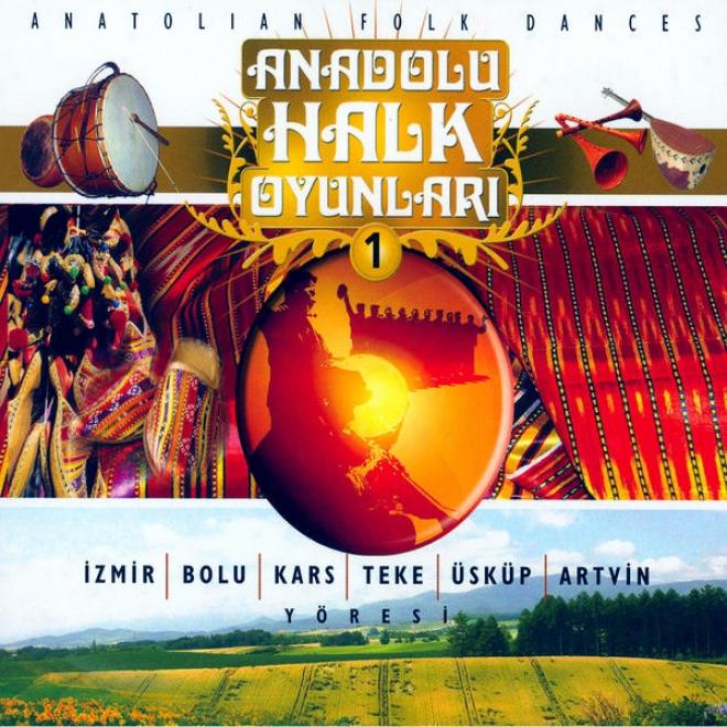 Anadolu Halk Oyunlarä± - 1 ( Ä°zmir   Bolu   Kars   Teke   Ãœskã¼p   Adtvin Yã¶resi )