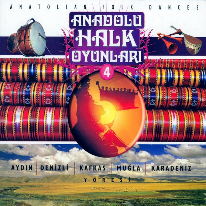 Anadolu Halk Oyunlarä± - 4 ( Aydä±n   Denizli   Kafkas   MuäŸla   Karadeniz Yã¶resi )