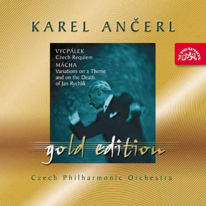 Ancerl Gold Edition 21 Vycpalek: Czech Requiem / Macha: Variations For Orchestra On The Short dissertation And Death Of Jan Rychlik