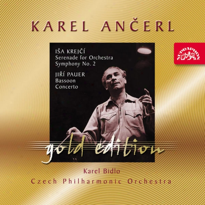 Ancerl Gold Edition 37 Krwjci: Serenade For Orchestra, Symphony No. 2 / Pauer : Bassoon Concerto