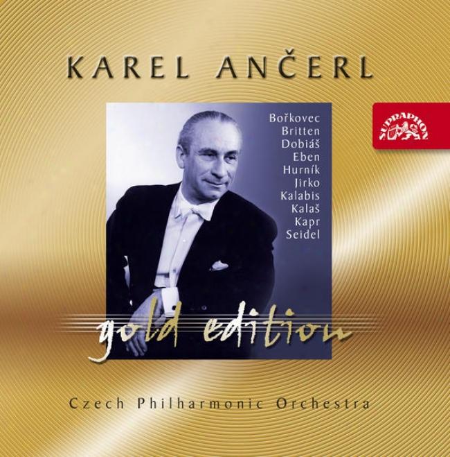 Ancerl Gold Edition 43 / Britten, Hurnik, Dobias, Kapr, Kalas, Kalabis, Seidel, Jirko, Eben, Borkovec