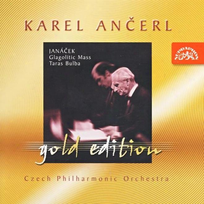 Ancerl Gold Edition 7 Janacek: Glagolitic Mass, aTras Bulba / Czech Po, Ancerl