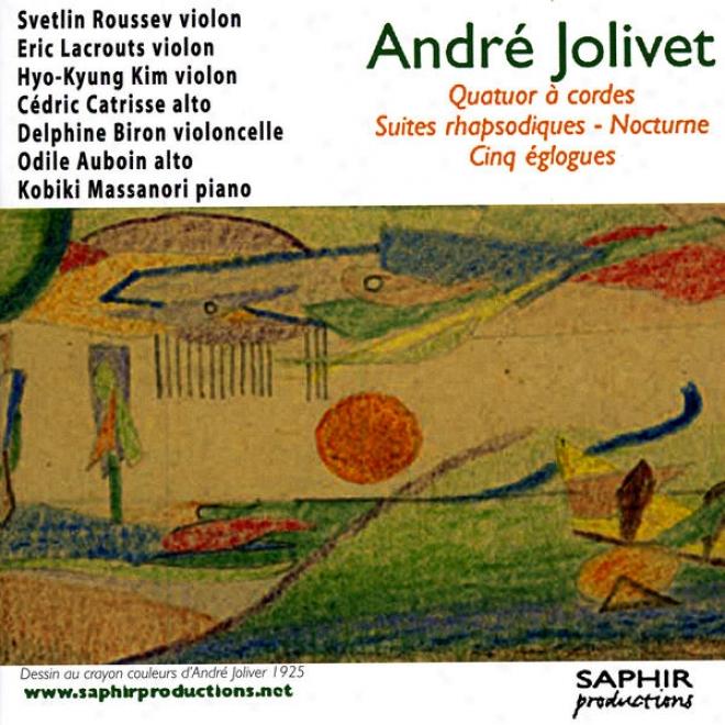 Andr㩠Jolivet - Quatuor à Cordes, Suite Rhapsodique, Nocturne, Cinq Églogues