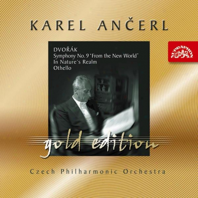 Anä�erl Gold 2 Dvoå™ã¢k,a. Symphony No. 9 From The New Public, In Natureâ´s Realm, Othello