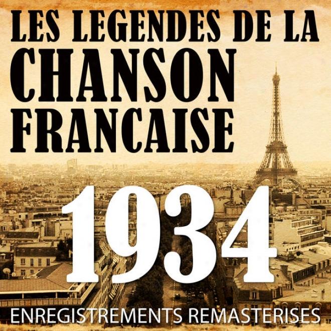 Annã©e 1934 - Les Lã©gendes De La Chanson Franã§iase (french Music Legends Of The 30's)