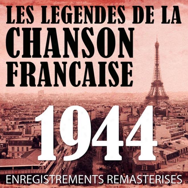 Annã©e 1944 - Les Lã©gendes De La Chanson Franã§aise (french Music Legends Of The 40's)