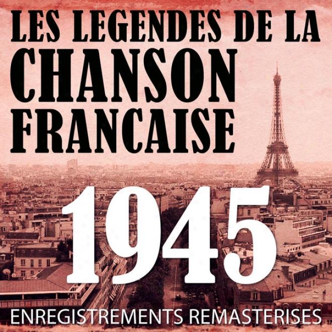 Annã©e 1945 - Les Lã©gendes De La Chanson Franã§aise (french Music Legends Of The 40's)