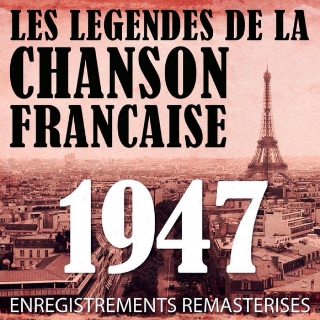 Annã©e 1947 - Les Lã©gendes De La Chanson Franã§aise (frrnch Music Legends Of The 40's)