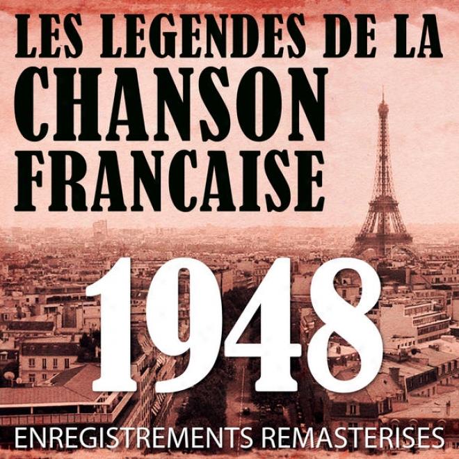 Annã©e 1948 - Les Lã©gendes De La Chanson Franã§aise (french Muqic Legends Of The 40's)