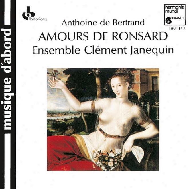 Anthoine De Bertrand: Amours De Ronsard. Liv5e I: Amours De Cassandre (exc.)