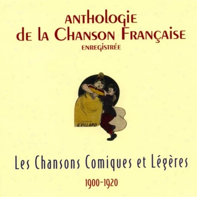 Anthologie De La Chanson Franã§aise - Chansons Comiques Et Lã©gã¸res (1900-1920)