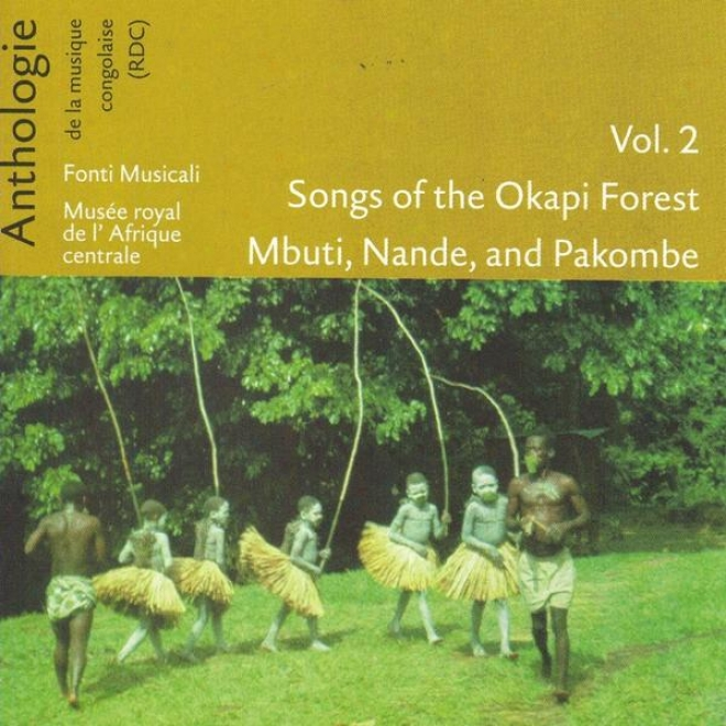 Anthologie De La Musique Congolaise Vol. 2: Songs Of The Okapi Forest Mbuti, Nande And Pakombe