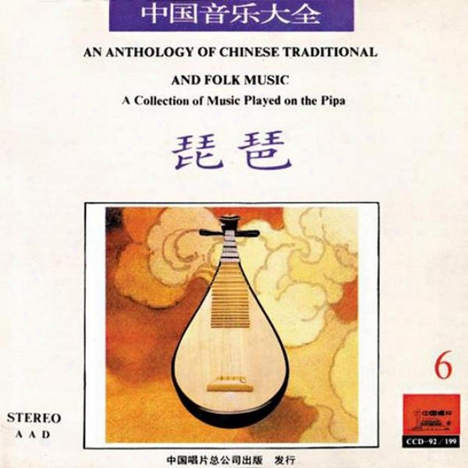 Selections Of Chinese Orally transmitted & Folk Music: Collection Played On The Pipa Vol. 6