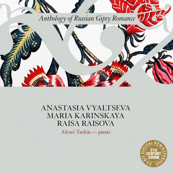 nAthology Of Russian Gipsy Romance: Anastasia Vyaltseva, Maria Karinskaya, Raisa Raisova
